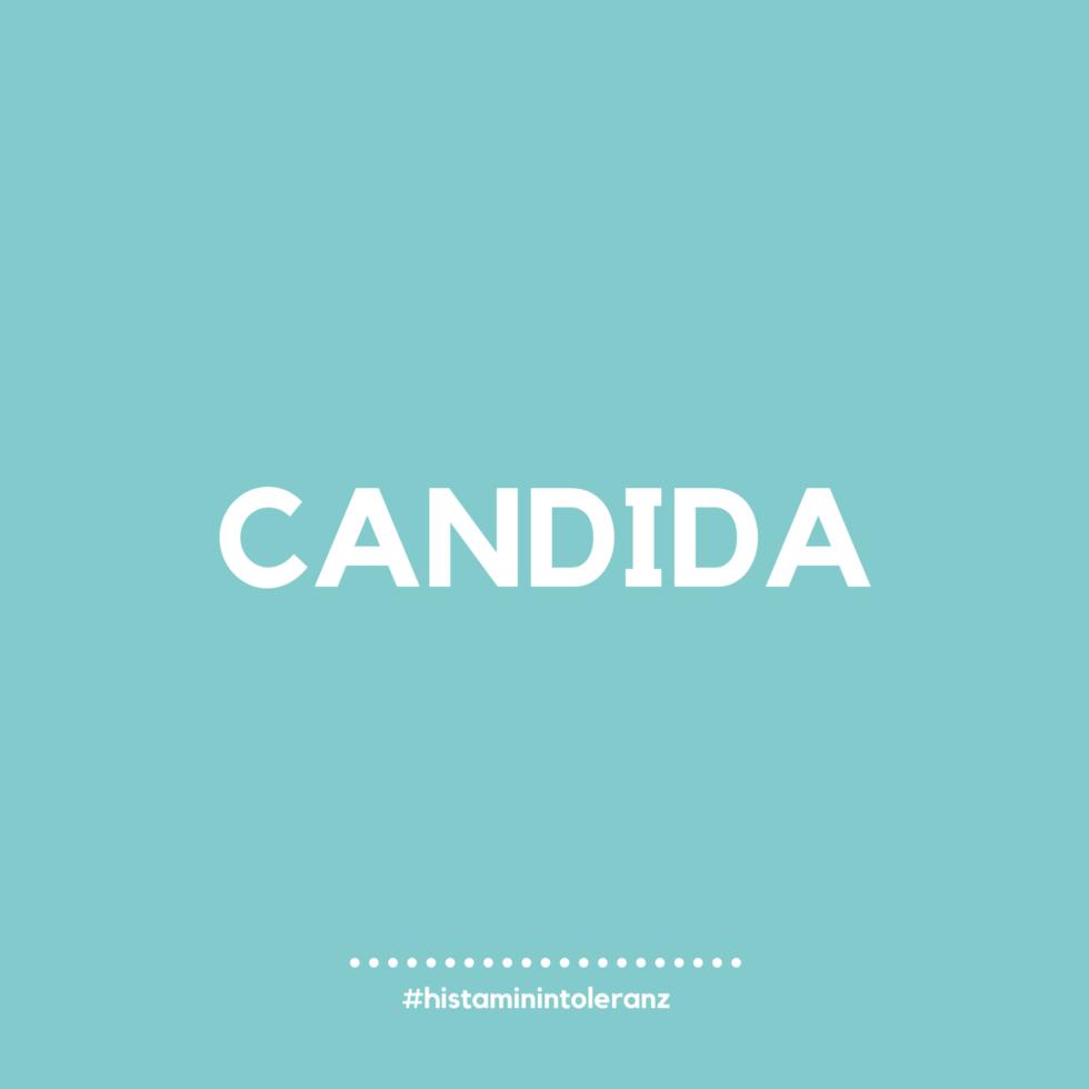 Candida als mögliche Ursache einer Histamin-Intoleranz