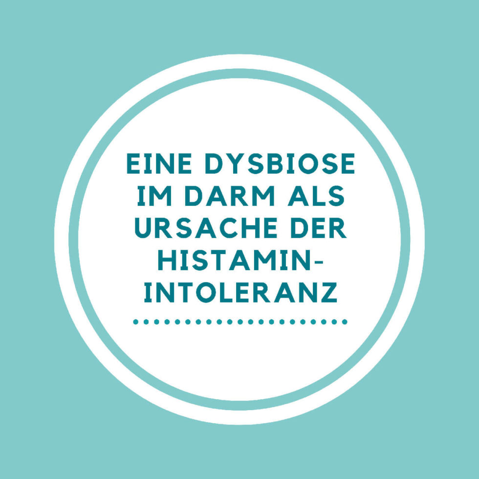 Eine Dysbiose als Ursache der Histamin-Intoleranz