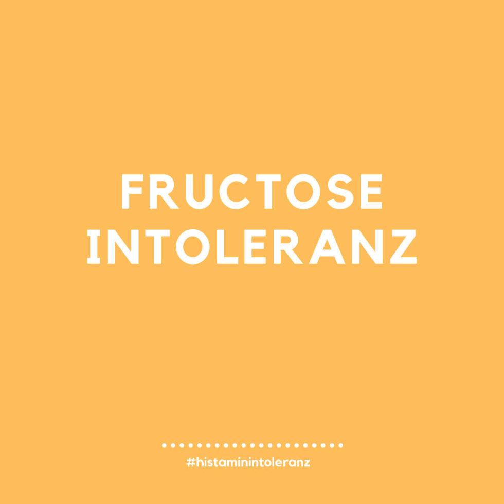Fructose-Intoleranz in Zusammenhang mit der Histamin-Intoleranz