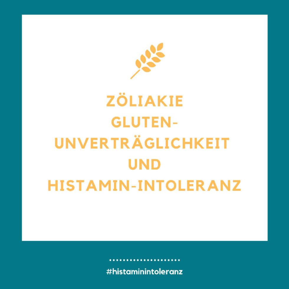 Zöliakie, Gluten-Unverträglichkeit und Histamin-Intoleranz
